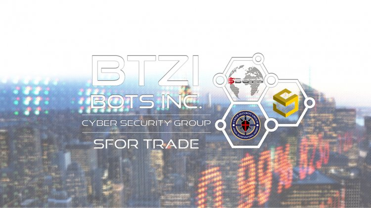 BTZI Bots Inc. & Sfor Trade | Cyber Security Group